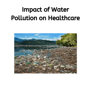Impact of Water Pollution on Healthcare